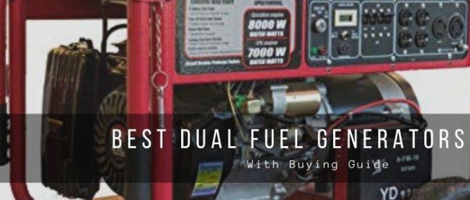 Top 7 Best Dual Fuel Generators