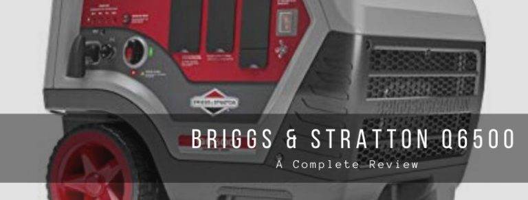 A complete review of Briggs & Stratton Q6500