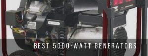 Top 9 best 5000-watt generators