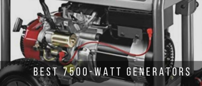 Top 7 Best 7500-watt generators