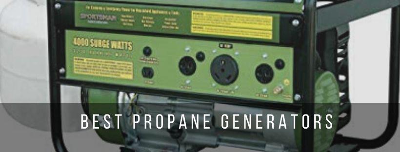 Top 7 Best Propane Generators