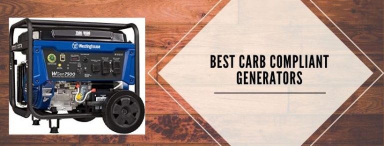 7 best carb compliant portable generators