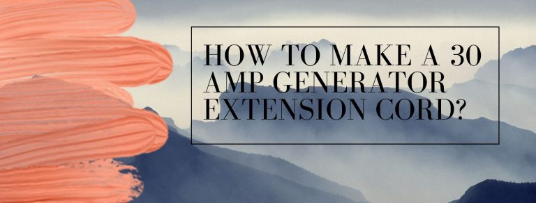 Steps to make an extension cord for generator
